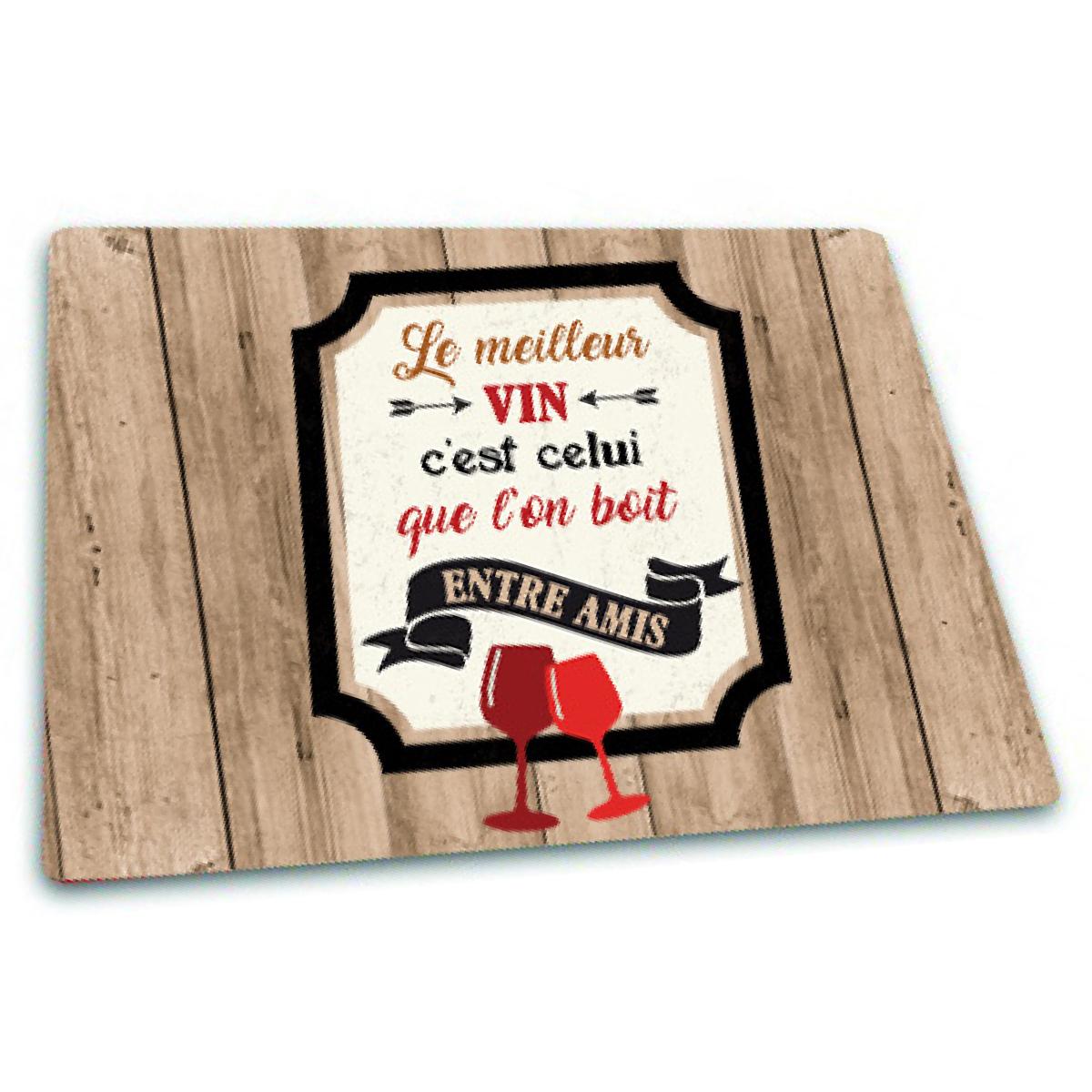 Planche à découpe / dessous de plat  \'Messages\' (Le meilleur vin c\'est celui que l\'on boit entre Amis) - 30x20 cm - [Q3791]