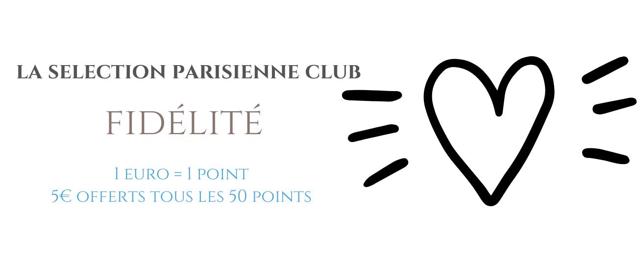 Programme Fidélité La Selection Parisienne : cumulez des points dès 1€ dépensé !