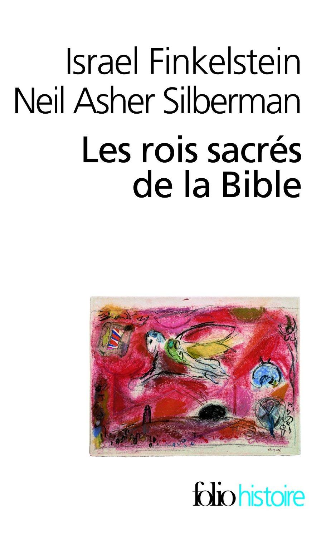 Les rois sacrés de la Bible de Israel Finkelstein et Neil Asher Silberman