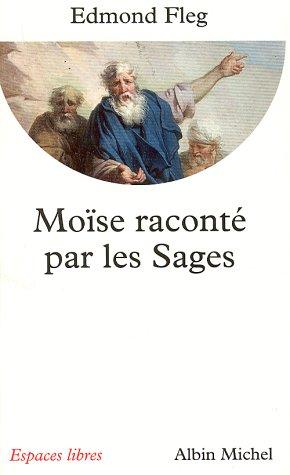 Moise raconté par les sages d\'Edmond Fleg