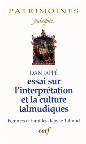 Essai sur l\'interprétation et la culture talmudiques: Femmes et familles dans le Talmud