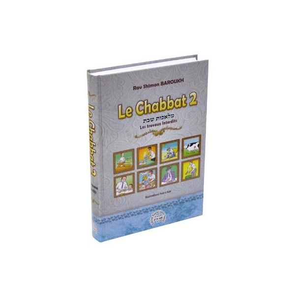 Le chabbat 2 - Les travaux interdits 1ère partie de Rav Chimon Barouh