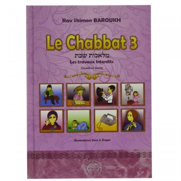 le chabbat 3 - les travaux interdits 2ème partie de Rav Shimon Baroukh