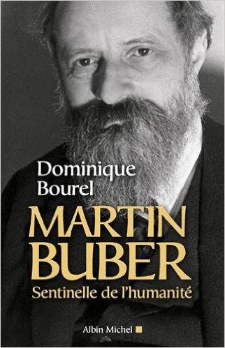 Martin Buber, sentinelle de l\'humanité