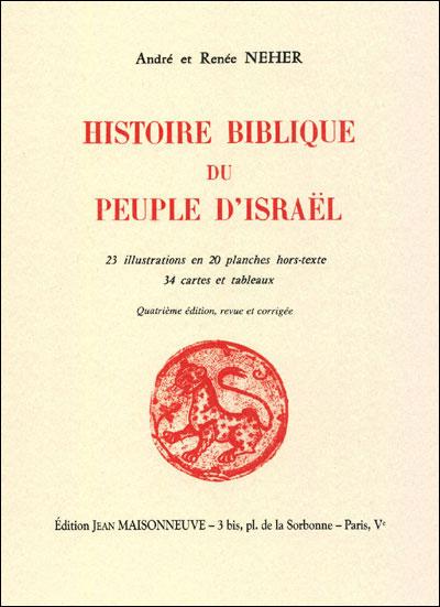 Histoire Biblique du peuple d\'Israel d\'André et Renée Neher