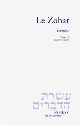 Le Zohar Genèse tome 3 Vayechev, Miqets