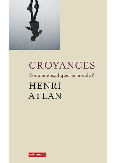Croyances d\'Henri Atlan