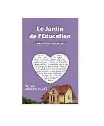 Le jardin de l\'éducation - l\'éducation avec amour