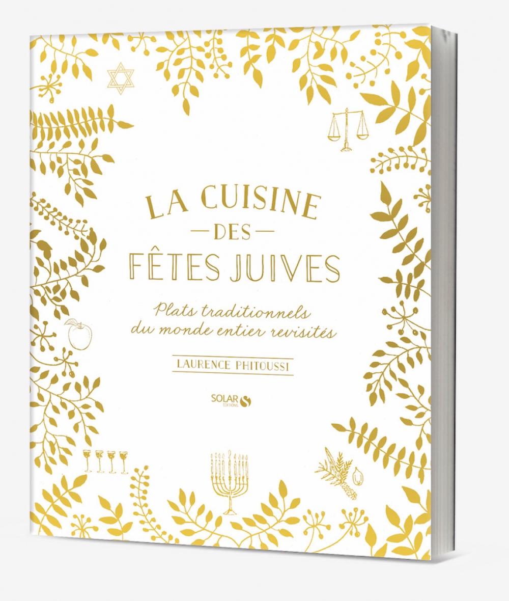 La cuisine des fêtes juives de Laurence Orah Phitoussi