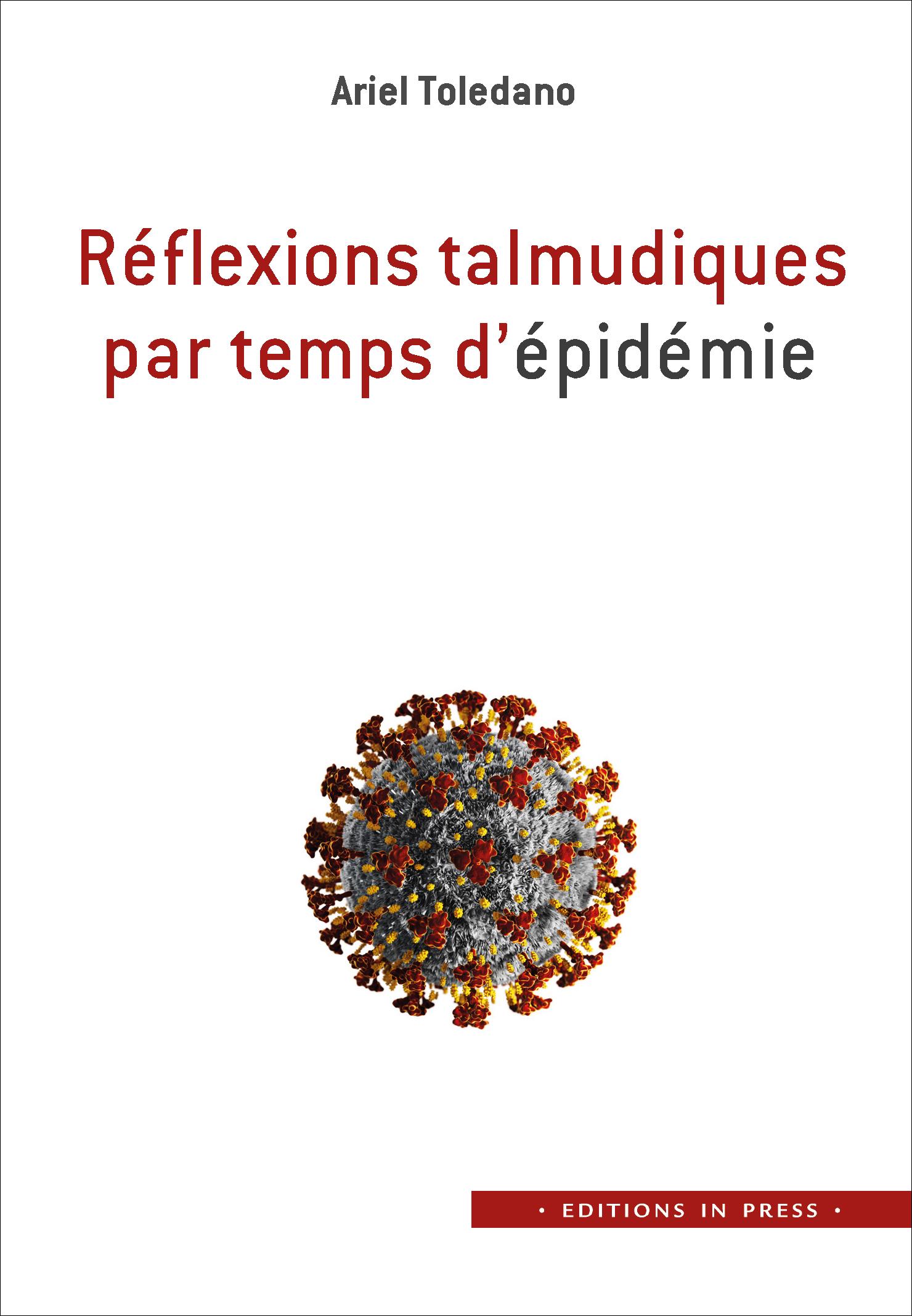Réflexions talmudiques par temps d\'épidémie - Ariel Tolédano
