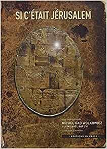 Si c\'était Jerusalem - Michael Gad Wolkowicz et Michael Bar Zvi