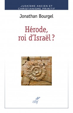 Hérode, roi d\'israel? - Jonathan Bourgel