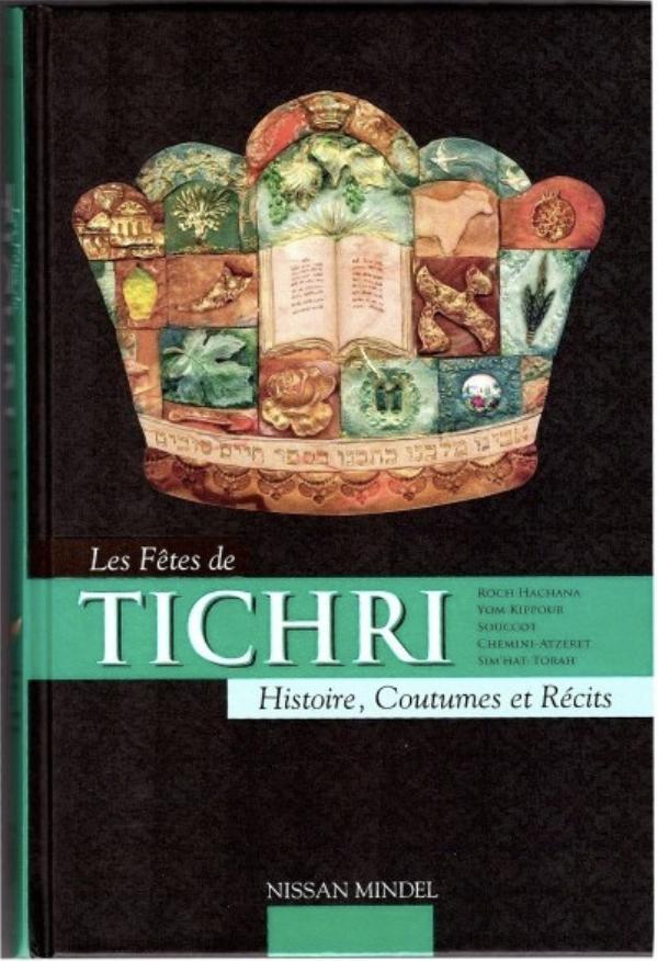 Les Fêtes de TICHRI - Histoire, coutumes et Récits NISAN MENDEL