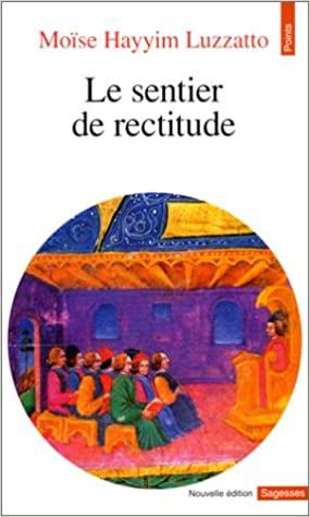Le sentier de rectitude R Moche Haim Luzzato (RAMHAL) - Poche