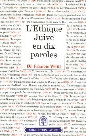 L\'Ethique Juive en dix paroles - Dr Francis Weill