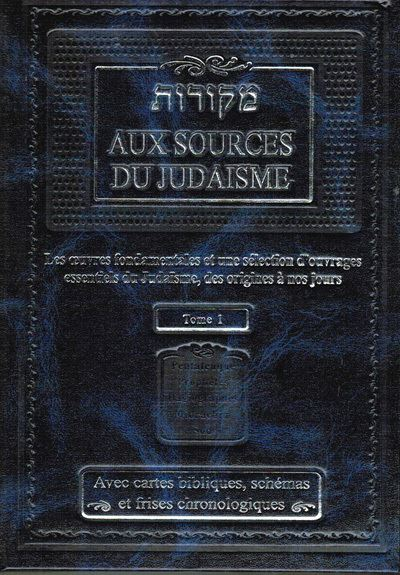 Aux Sources du Judaisme Tome 1 Moché Elkouby