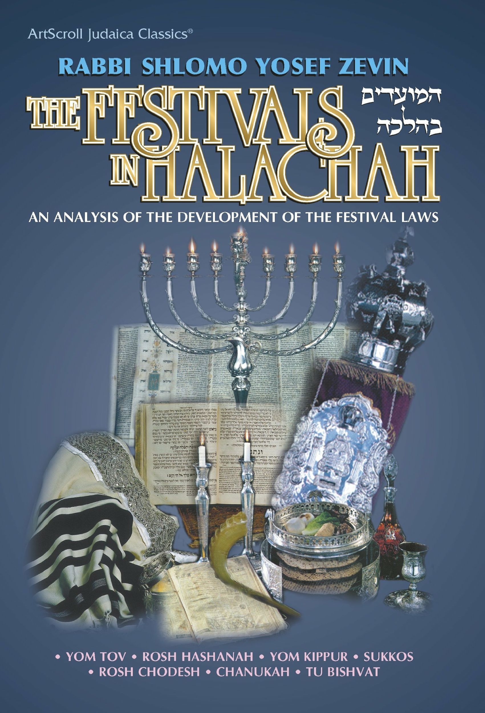 The festivals in Halachah - R Sh. ZEVIN