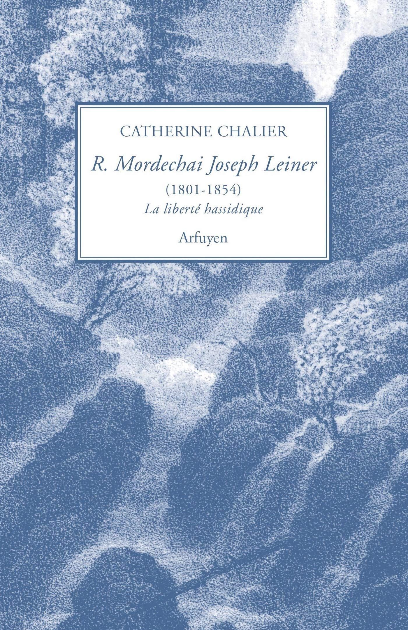 Rav Mordechai Joseph Leiner - Catherine Chalier