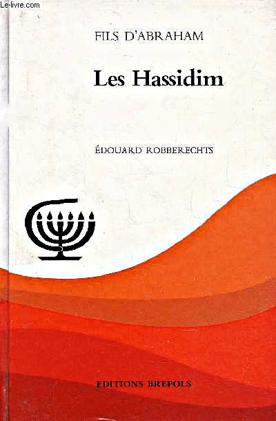 Fils d\'Abraham LES HASSIDIM - E. ROBBERECHTS