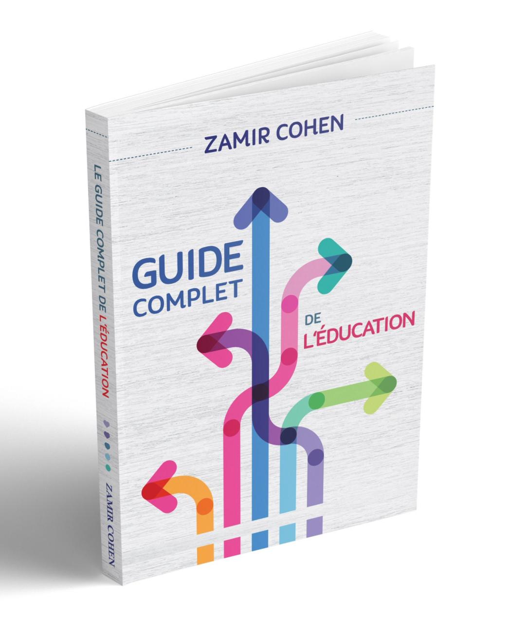GUIDE COMPLET DE L\'ÉDUCATION - RAV ZAMIR COHEN