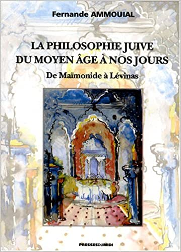 La Philosophie juive du moyen âge à nos jours - Fernande AMMOUIAL