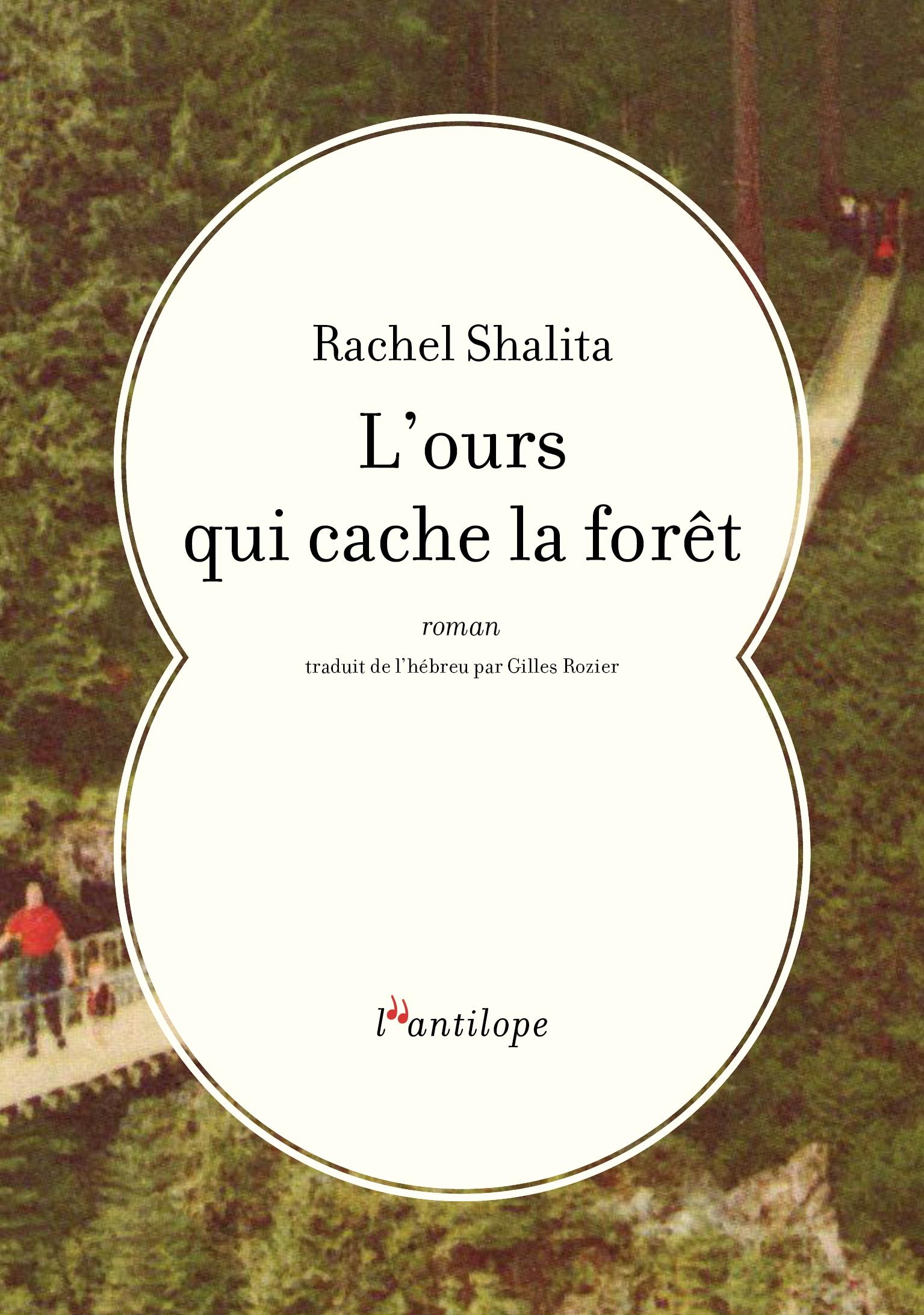 L\'ours qui cache la forêt - Rachel SHALITA