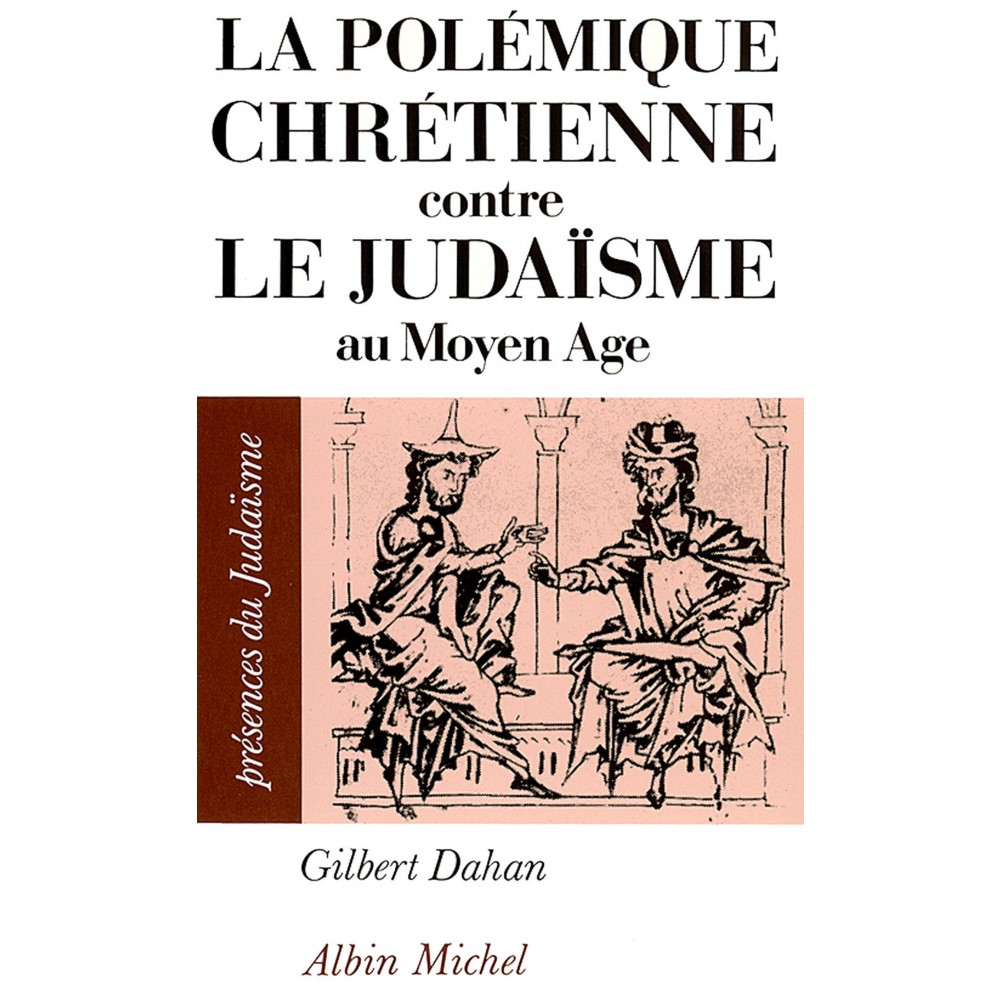 la-polemique-chretienne-contre-le-judaisme-au-moyen-age-tea-9782226301451_0