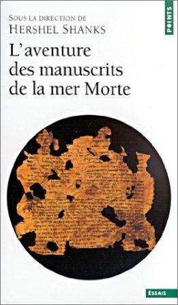 L\'aventure des manuscrits de la mer morte