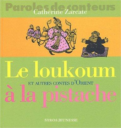 Le Loukoum et autres contes d\'Orient