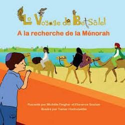 Le voyage de Betsalel / A la recherche de la Menorah