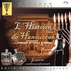 CD L\'histoire de Hanoucca comme si vous y étiez