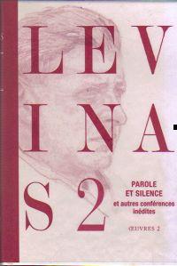 Paroles et silence et autres conférences inédites oeuvres 2 d\'Emmanuel Levinas