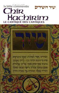 Le cantique des cantiques ( chir achirim) collection La bible commentée Artscroll