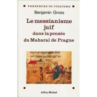 Le messianisme juif dans la pensée du Maharal de Prague