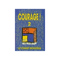 Courage! 2 Le chant nouveau