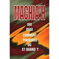 Machiah qui, quoi , comment ,pourquoi où et quand?