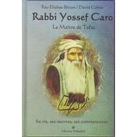 Rabbi Yossef Caro, le maitre de Tsfat de rav E. Bitton, David Cohen