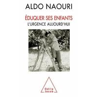 Eduquer ses enfants - l'urgence d'aujourd'hui d'Aldo Naouri