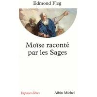 Moise raconté par les sages d'Edmond Fleg