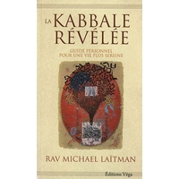 La Kabbale Révélée: Guide personnel pour une vie plus sereine
