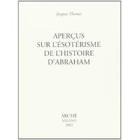 Aperçus sur l'ésotérisme de l'histoire d'Abraham