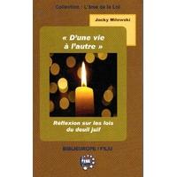 D'une vie à l'autre ,réflexion sur les lois du deuil juif de Jacky Milewski