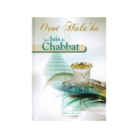 Orot Halaha : Les lois de chabbat