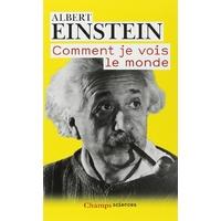 Comment je vois le monde - Albert Eisnstein