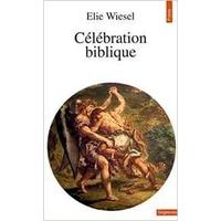 Célébrations bibliques d'Elie Wiesel