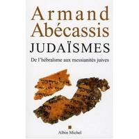 Judaïsme: De l'hébraïsme aux messianites Juives