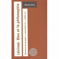 Lévinas: Dieu et la philosophie de Benny Lévy