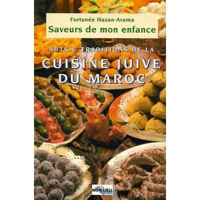 Saveurs de mon enfance : Arts et traditions de la cuisine juive du Maroc