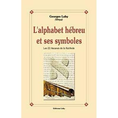 L'alphabet hébreu et ses symboles de Georges Lahy