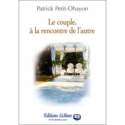 Le couple à la rencontre de l'autre de Patrick Petit Ohayon